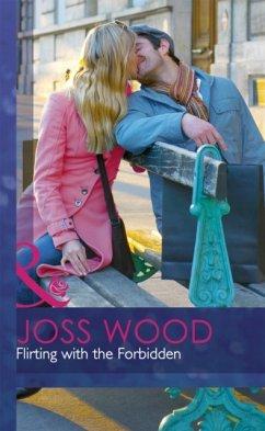 Flirting with the Forbidden - Wood, Joss