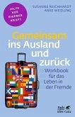 Gemeinsam ins Ausland und zurück (eBook, ePUB)