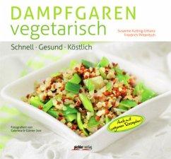 Dampfgaren vegetarisch - Kuttnig-Urbanz, Susanne; Pinteritsch, Friedrich