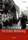 Die Steiermark im Ersten Weltkrieg