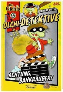 Achtung, Bankräuber! / Olchi-Detektive Bd.11 - Dietl, Erhard; Iland-Olschewski, Barbara