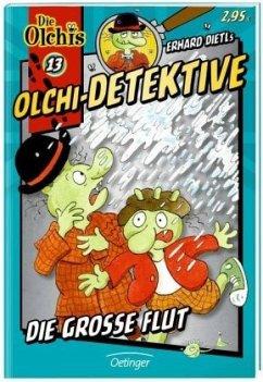Die große Flut / Olchi-Detektive Bd.13 - Dietl, Erhard; Iland-Olschewski, Barbara