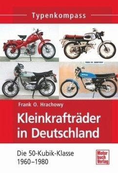 Kleinkrafträder in Deutschland - Hrachowy, Frank O.