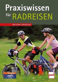 Praxiswissen für Radreisen - Zengerling, Wolfgang