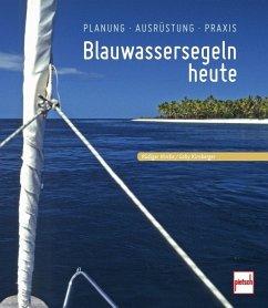 Blauwassersegeln heute - Hirche, Rüdiger; Kinsberger, Gaby