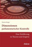 Dimensionen parlamentarischer Kontrolle. Eine Einführung in Theorie und Empirie