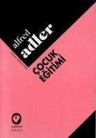 Cocuk Egitimi - Adler, Alfred