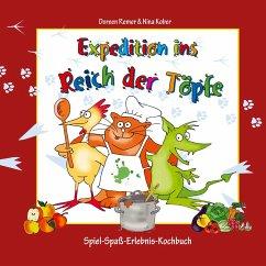 Expedition ins Reich der Töpfe - Kinderkochbuch gesunde Ernährung - Remer, Doreen