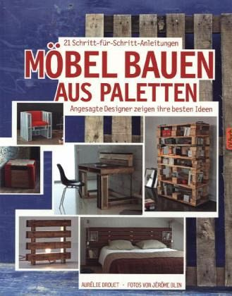m bel bauen aus paletten von aur lie drouet buch. Black Bedroom Furniture Sets. Home Design Ideas