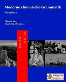 Moderne chinesische Grammatik - Übungsbuch