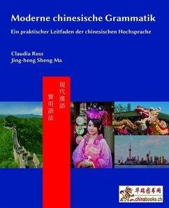 Moderne chinesische Grammatik - Ross, Claudia; Sheng Ma, Jing-heng