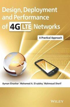 Design, Deployment and Performance of 4G-LTE Networks - Elnashar, Ayman; El-Saidny, Mohamed; Sherif, Mahmoud