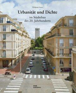 Urbanität und Dichte im Städtebau des 20. Jahrhunderts - Sonne, Wolfgang