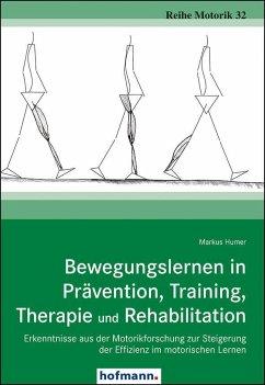 Bewegungslernen in Prävention, Training, Therapie und Rehabilitation - Humer, Markus