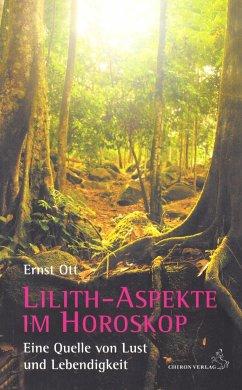 Lilith-Aspekte im Horoskop - Ott, Ernst