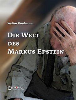 Die Welt des Markus Epstein (eBook, ePUB) - Kaufmann, Walter