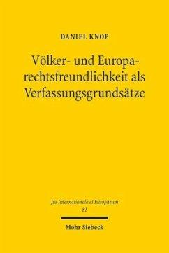 Völker- und Europarechtsfreundlichkeit als Verfassungsgrundsätze - Knop, Daniel