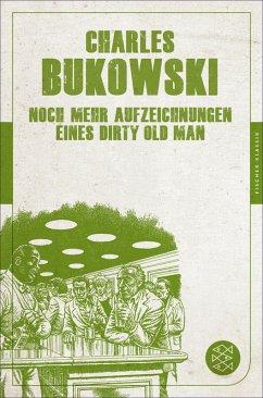 Noch mehr Aufzeichnungen eines Dirty Old Man. (eBook, ePUB) - Bukowski, Charles