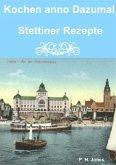 Kochen anno Dazumal - Stettiner Rezepte
