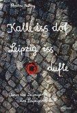 Kalle iss dof - Leipzig iss dufte