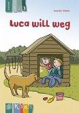 KidS Klassenlektüre: Luca will weg. Lesestufe 3