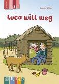 KidS Klassenlektüre: Luca will weg. Lesestufe 2