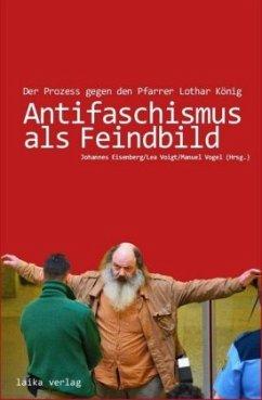 Antifaschismus als Feindbild