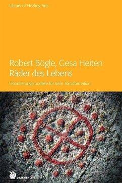 Räder des Lebens - Bögle, Robert; Heiten, Gesa