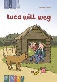 KidS Klassenlektüre: Luca will weg. Lesestufe 1