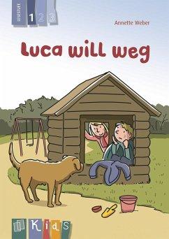 KidS Klassenlektüre: Luca will weg. Lesestufe 1 - Weber, Annette