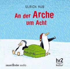 An der Arche um acht, 1 Audio-CD - Hub, Ulrich