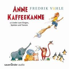 Anne Kaffeekanne, 1 Audio-CD - Vahle, Fredrik