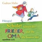 Schule! schreit der Frieder, und die Oma, die kommt mit / Oma & Frieder Bd.4 (1 Audio-CD)