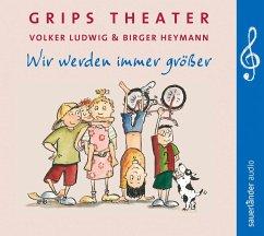 Grips Theater, Wir werden immer größer, 1 Audio-CD