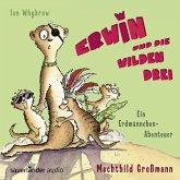 Erwin und die wilden drei / Erdmännchen-Abenteuer Bd.2 (2 Audio-CDs)