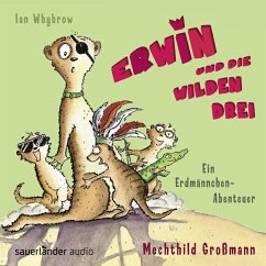 Erwin und die wilden drei / Erdmännchen-Abenteuer Bd.2 (2 Audio-CDs) - Whybrow, Ian