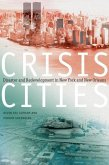 Crisis Cities: Disaster and Redevelopment in New York and New Orleans