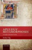 Apuleius' Metamorphoses: A Study in Roman Fiction