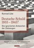 Deutsche Schuld 1933 - 1945? - Die ignorierten Antworten der Zeitzeugen