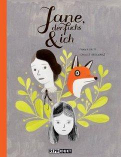 Jane, der Fuchs & ich - Britt, Fanny; Arsenault, Isabelle