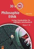 30 x 90 Minuten - Philosophie/Ethik