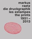 Markus Raetz. Die Druckgraphik