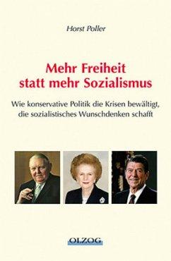 Mehr Freiheit, statt mehr Sozialismus - Poller, Horst