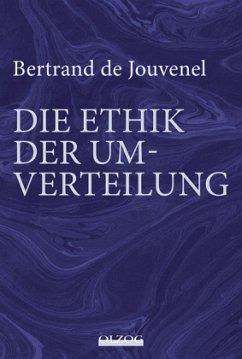 Bertrand de Jouvenel: Die Ethik der Umverteilung
