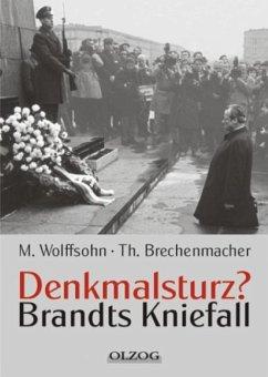 Denkmalsturz? - Wolffsohn, Michael; Brechenmacher, Thomas