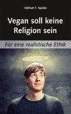 Vegan soll keine Religion sein