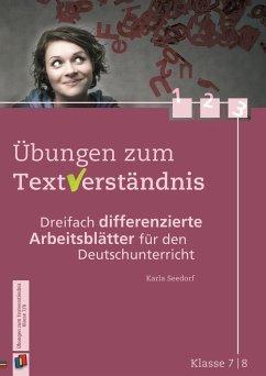 Übungen zum Textverständnis - Klasse 7/8 - Seedorf, Karla