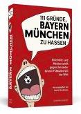 111 Gründe, Bayern München zu hassen