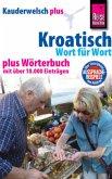 Reise Know-How Sprachführer Kroatisch - Wort für Wort plus Wörterbuch