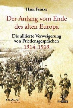 Der Anfang vom Ende des alten Europa - Fenske, Hans
